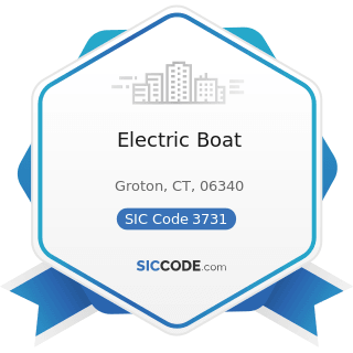 Electric Boat - SIC Code 3731 - Ship Building and Repairing