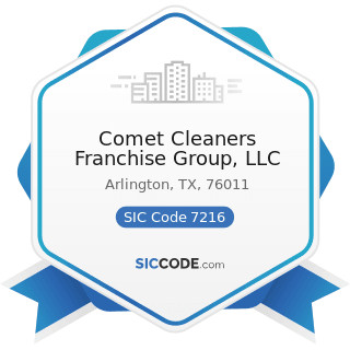 Comet Cleaners Franchise Group, LLC - SIC Code 7216 - Drycleaning Plants, except Rug Cleaning