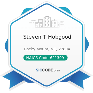 Steven T Hobgood - NAICS Code 621399 - Offices of All Other Miscellaneous Health Practitioners