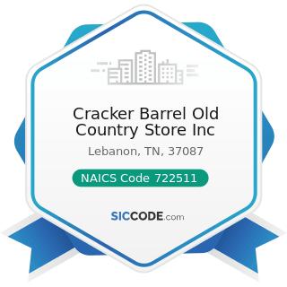Cracker Barrel Old Country Store Inc - NAICS Code 722511 - Full-Service Restaurants