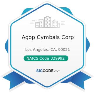 Agop Cymbals Corp - NAICS Code 339992 - Musical Instrument Manufacturing