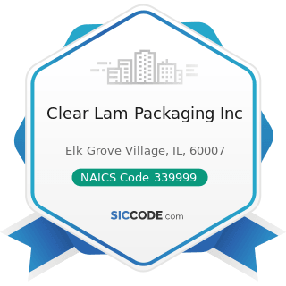 Clear Lam Packaging Inc - NAICS Code 339999 - All Other Miscellaneous Manufacturing