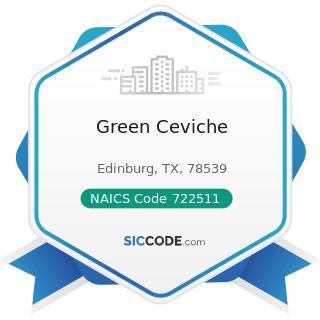 Green Ceviche - NAICS Code 722511 - Full-Service Restaurants