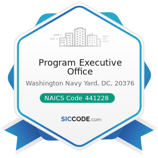 Program Executive Office - NAICS Code 441228 - Motorcycle, ATV, and All Other Motor Vehicle...