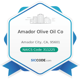 Amador Olive Oil Co - NAICS Code 311225 - Fats and Oils Refining and Blending