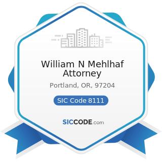 William N Mehlhaf Attorney - SIC Code 8111 - Legal Services