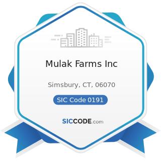 Mulak Farms Inc - SIC Code 0191 - General Farms, Primarily Crop