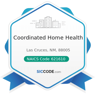 Coordinated Home Health - NAICS Code 621610 - Home Health Care Services
