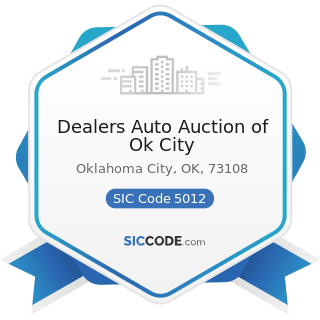 Dealers Auto Auction of Ok City - SIC Code 5012 - Automobiles and other Motor Vehicles