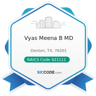 Vyas Meena B MD - NAICS Code 621111 - Offices of Physicians (except Mental Health Specialists)
