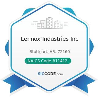 Lennox Industries Inc - NAICS Code 811412 - Appliance Repair and Maintenance