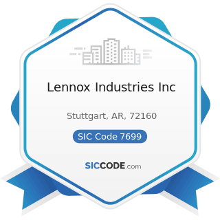 Lennox Industries Inc - SIC Code 7699 - Repair Shops and Related Services, Not Elsewhere...
