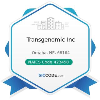 Transgenomic Inc - NAICS Code 423450 - Medical, Dental, and Hospital Equipment and Supplies...
