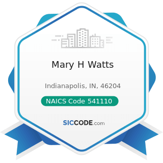 Mary H Watts - NAICS Code 541110 - Offices of Lawyers
