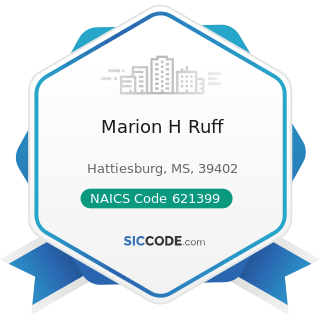 Marion H Ruff - NAICS Code 621399 - Offices of All Other Miscellaneous Health Practitioners