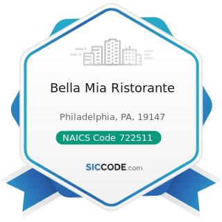 Bella Mia Ristorante - NAICS Code 722511 - Full-Service Restaurants