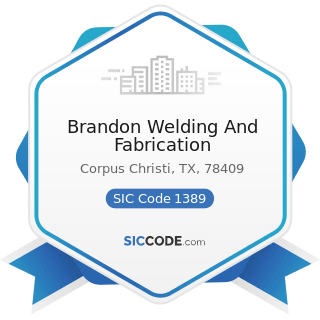 Brandon Welding And Fabrication - SIC Code 1389 - Oil and Gas Field Services, Not Elsewhere...