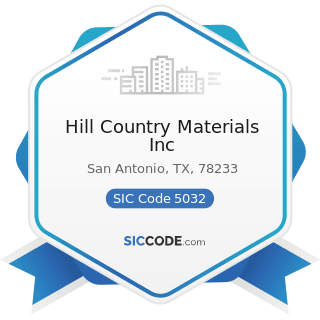Hill Country Materials Inc - SIC Code 5032 - Brick, Stone, and Related Construction Materials