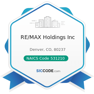 RE/MAX Holdings Inc - NAICS Code 531210 - Offices of Real Estate Agents and Brokers