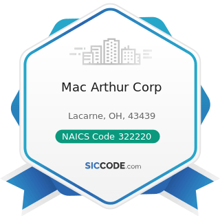 Mac Arthur Corp - NAICS Code 322220 - Paper Bag and Coated and Treated Paper Manufacturing