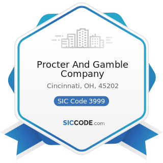 Procter And Gamble Company - SIC Code 3999 - Manufacturing Industries, Not Elsewhere Classified