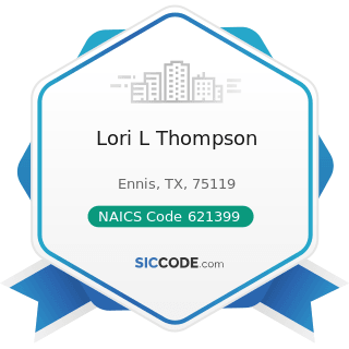 Lori L Thompson - NAICS Code 621399 - Offices of All Other Miscellaneous Health Practitioners