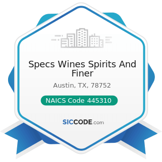 Specs Wines Spirits And Finer - NAICS Code 445310 - Beer, Wine, and Liquor Stores