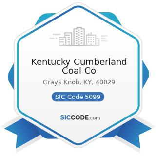 Kentucky Cumberland Coal Co - SIC Code 5099 - Durable Goods, Not Elsewhere Classified
