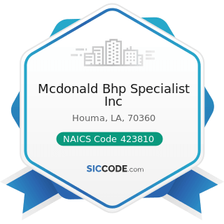 Mcdonald Bhp Specialist Inc - NAICS Code 423810 - Construction and Mining (except Oil Well)...