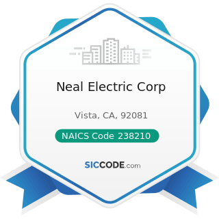 Neal Electric Corp - NAICS Code 238210 - Electrical Contractors and Other Wiring Installation...
