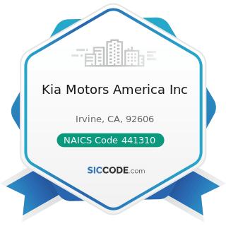 Kia Motors America Inc - NAICS Code 441310 - Automotive Parts and Accessories Stores