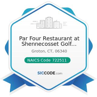 Par Four Restaurant at Shennecosset Golf Course - NAICS Code 722511 - Full-Service Restaurants