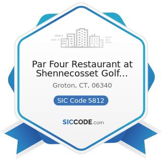 Par Four Restaurant at Shennecosset Golf Course - SIC Code 5812 - Eating Places