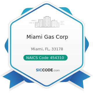 Miami Gas Corp - NAICS Code 454310 - Fuel Dealers