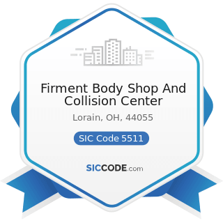 Firment Body Shop And Collision Center - SIC Code 5511 - Motor Vehicle Dealers (New and Used)