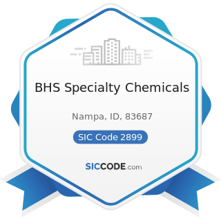 BHS Specialty Chemicals - SIC Code 2899 - Chemicals and Chemical Preparations, Not Elsewhere...