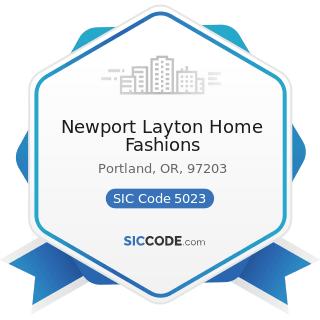 Newport Layton Home Fashions - SIC Code 5023 - Home Furnishings