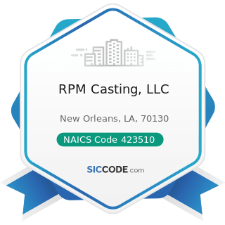 RPM Casting, LLC - NAICS Code 423510 - Metal Service Centers and Other Metal Merchant Wholesalers