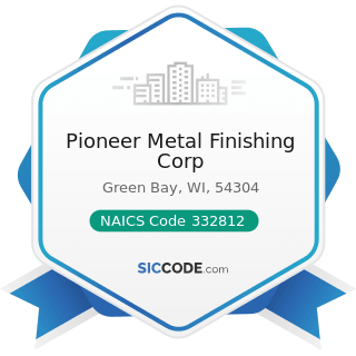 Pioneer Metal Finishing Corp - NAICS Code 332812 - Metal Coating, Engraving (except Jewelry and...
