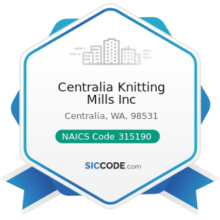 Centralia Knitting Mills Inc - NAICS Code 315190 - Other Apparel Knitting Mills