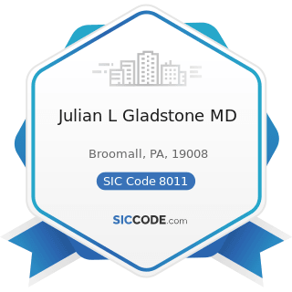 Julian L Gladstone MD - SIC Code 8011 - Offices and Clinics of Doctors of Medicine