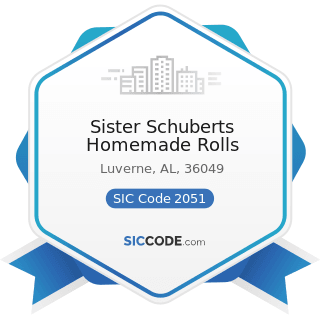 Sister Schuberts Homemade Rolls - SIC Code 2051 - Bread and other Bakery Products, except...