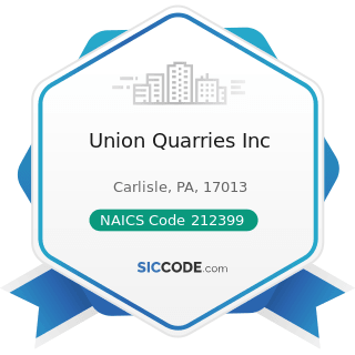 Union Quarries Inc - NAICS Code 212399 - All Other Nonmetallic Mineral Mining