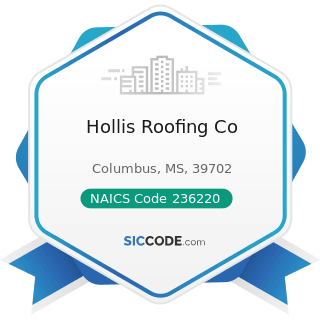 Hollis Roofing Co - NAICS Code 236220 - Commercial and Institutional Building Construction