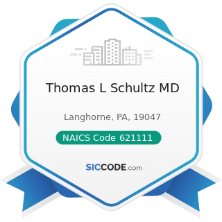 Thomas L Schultz MD - NAICS Code 621111 - Offices of Physicians (except Mental Health...