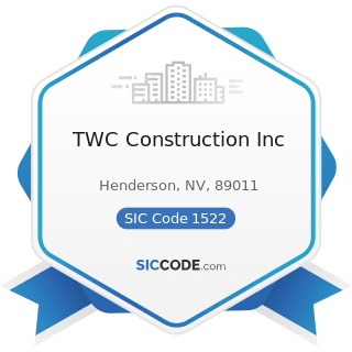 TWC Construction Inc - SIC Code 1522 - General Contractors-Residential Buildings, other than...