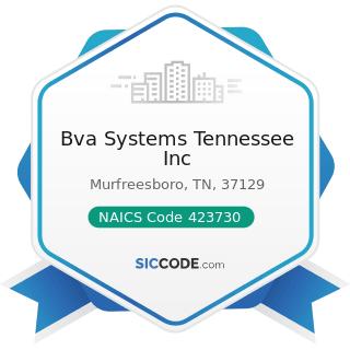Bva Systems Tennessee Inc - NAICS Code 423730 - Warm Air Heating and Air-Conditioning Equipment...