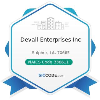 Devall Enterprises Inc - NAICS Code 336611 - Ship Building and Repairing