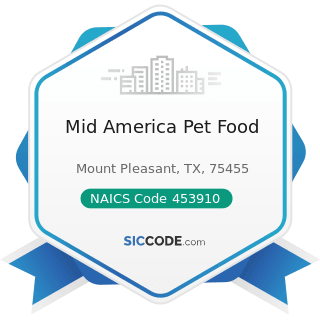 Mid America Pet Food - NAICS Code 453910 - Pet and Pet Supplies Stores