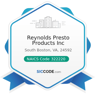 Reynolds Presto Products Inc - NAICS Code 322220 - Paper Bag and Coated and Treated Paper...